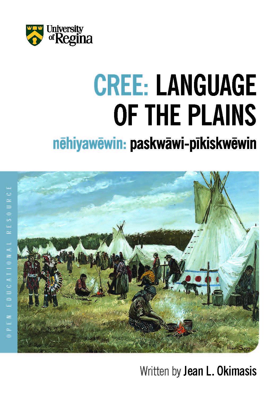 Cover image for Cree: Language of the Plains / nēhiyawēwin: paskwāwi-pīkiskwēwin